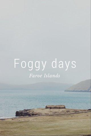 Foggy days Faroe Islands