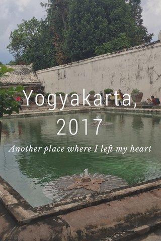 Yogyakarta, 2017 Another place where I left my heart