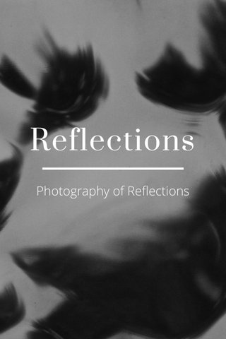 Reflections Photography of Reflections