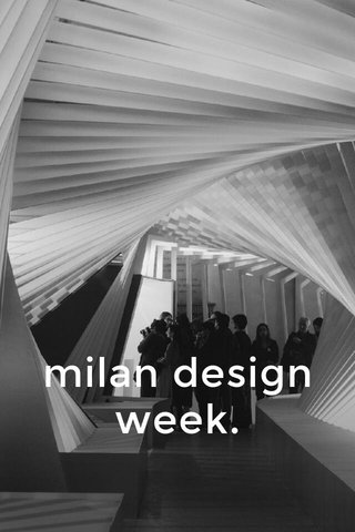 milan design week.