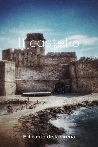 Il castello E il canto della sirena