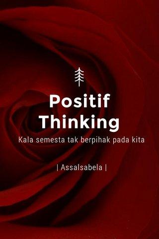 Positif Thinking Kala semesta tak berpihak pada kita | Assalsabela |
