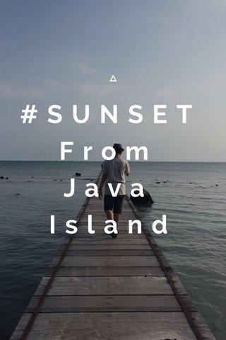 #SUNSET From Java Island