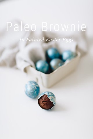Paleo Brownie In Painted Easter Eggs