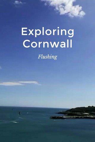 Exploring Cornwall Flushing
