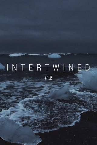 INTERTWINED V.2