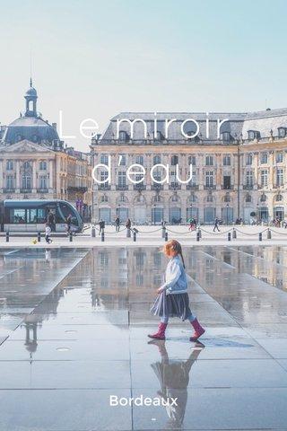 Le miroir d'eau Bordeaux