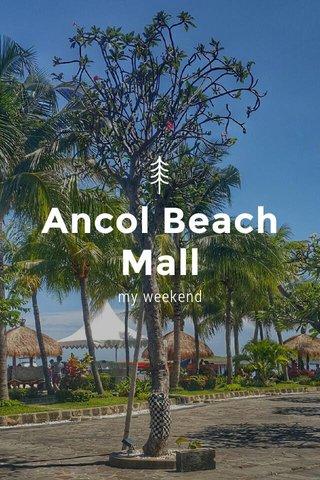 Ancol Beach Mall my weekend