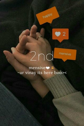 2nd mensive❤🙈 -ur vinay its here boo><