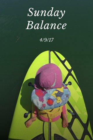 Sunday Balance 4/9/17