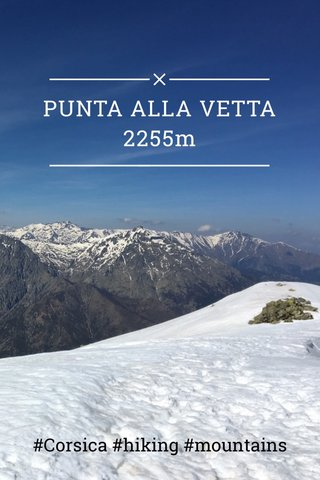 PUNTA ALLA VETTA 2255m #Corsica #hiking #mountains