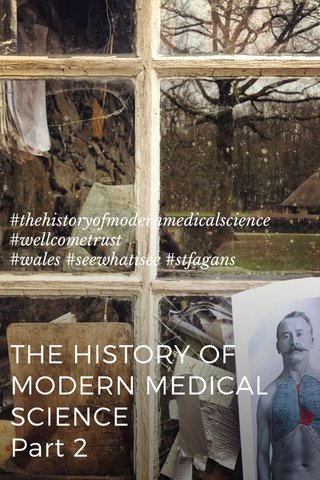 THE HISTORY OF MODERN MEDICAL SCIENCE Part 2 #thehistoryofmodernmedicalscience #wellcometrust #wales #seewhatisee #stfagans