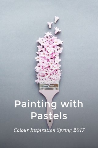 Painting with Pastels Colour Inspiration Spring 2017