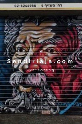 Sendiriaja.com -kataorang