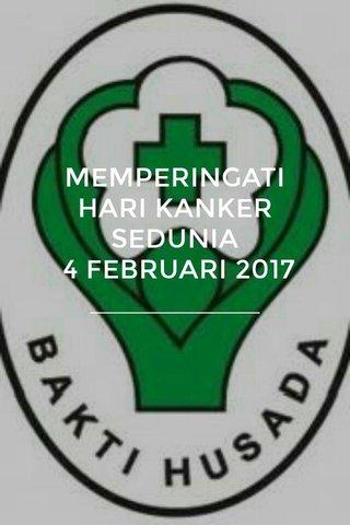 MEMPERINGATI HARI KANKER SEDUNIA 4 FEBRUARI 2017