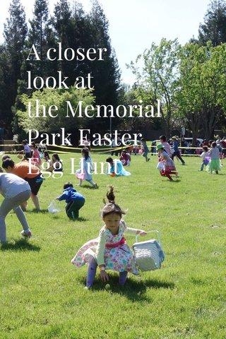 A closer look at the Memorial Park Easter Egg Hunt