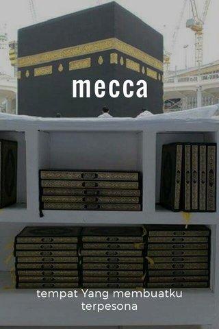 mecca tempat Yang membuatku terpesona