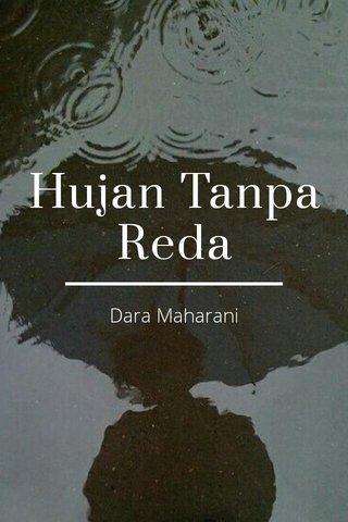 Hujan Tanpa Reda Dara Maharani