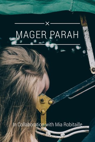 MAGER PARAH In Collaboration with Mia Robitaille