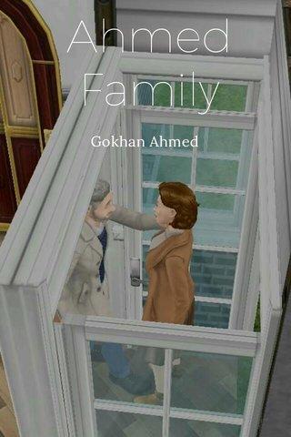 Ahmed Family Gokhan Ahmed