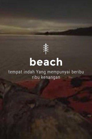 beach tempat indah Yang mempunyai beribu ribu kenangan