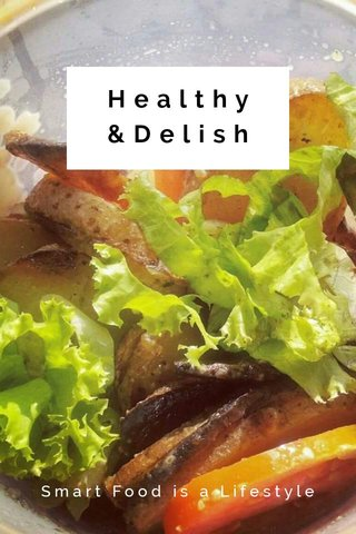 Healthy &Delish Smart Food is a Lifestyle