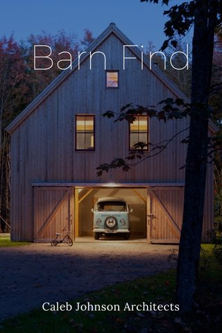 Barn Find Caleb Johnson Architects