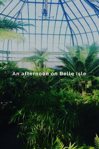 An afternoon on Belle Isle