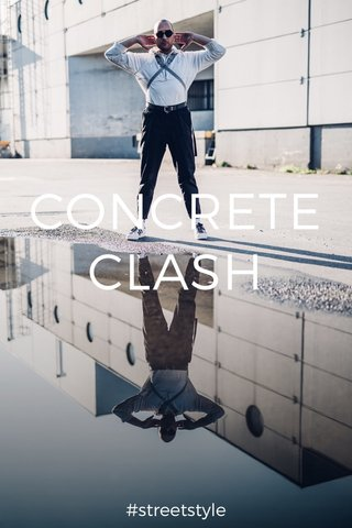 CONCRETE CLASH #streetstyle