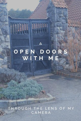OPEN DOORS WITH ME THROUGH THE LENS OF MY CAMERA