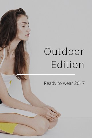 Outdoor Edition Ready to wear 2017