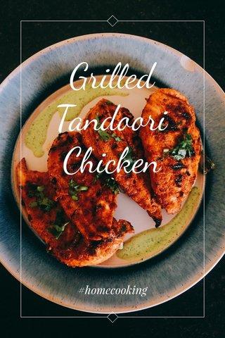 Grilled Tandoori Chicken #homecooking