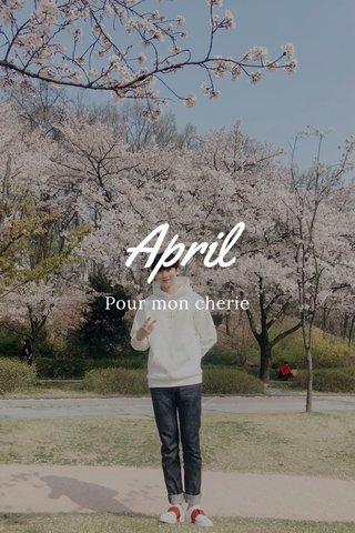 April Pour mon cherie