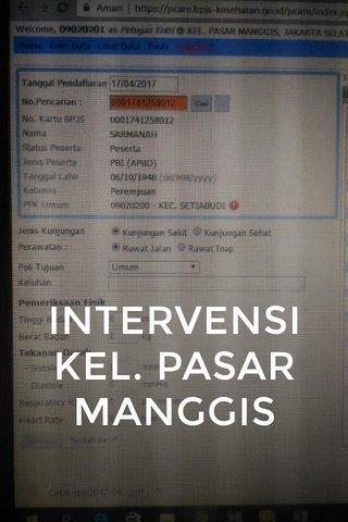 INTERVENSI KEL. PASAR MANGGIS