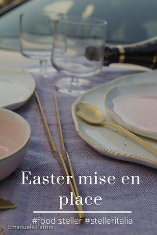 Easter mise en place #food steller #stelleritalia