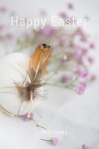 Happy Easter | ckahr.com |