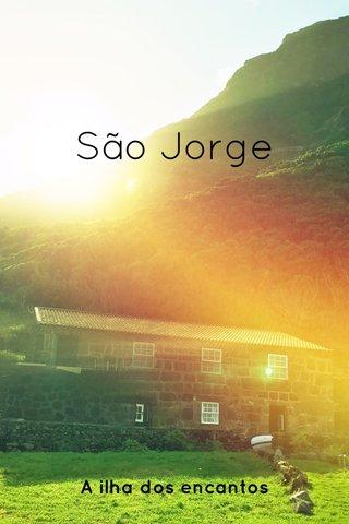 São Jorge A ilha dos encantos