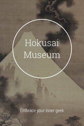 Hokusai Museum Embrace your inner geek