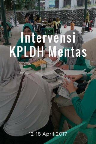 Intervensi KPLDH Mentas 12-18 April 2017