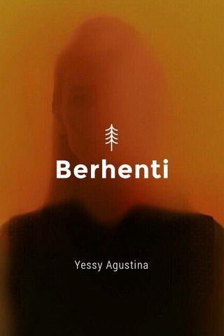 Berhenti Yessy Agustina