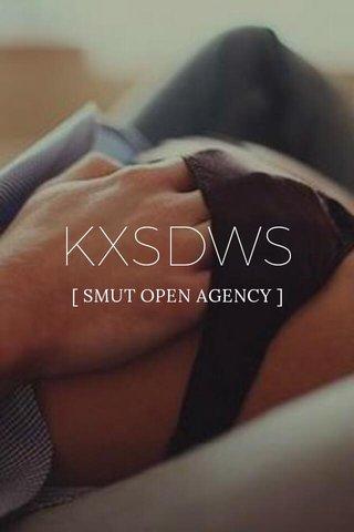 KXSDWS [ SMUT OPEN AGENCY ]
