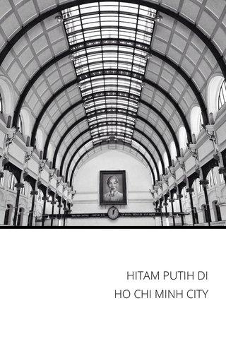 HITAM PUTIH DI HO CHI MINH CITY
