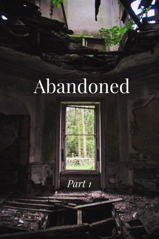 Abandoned Part 1