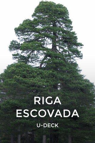 RIGA ESCOVADA U-DECK