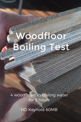 Woodfloor Boiling Test 4 woodfloors in boiling water for 2 hours HD Keynote 60MB