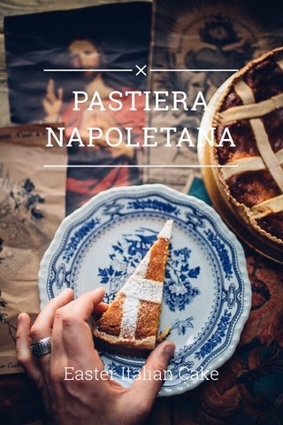 PASTIERA NAPOLETANA Easter Italian Cake
