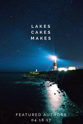 LAKES CAKES MAKES FEATURED AUTHORS 04.18.17
