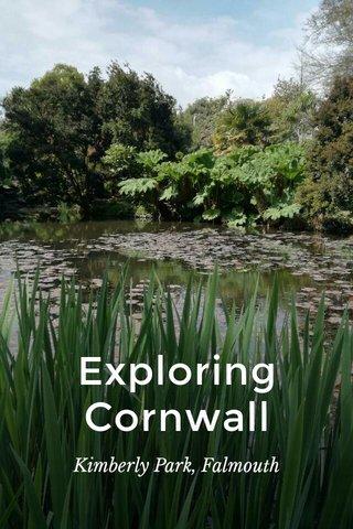 Exploring Cornwall Kimberly Park, Falmouth