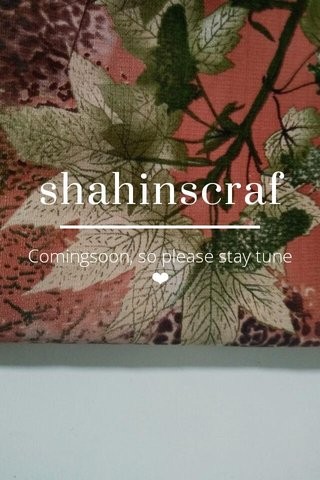 shahinscraf Comingsoon, so please stay tune ❤