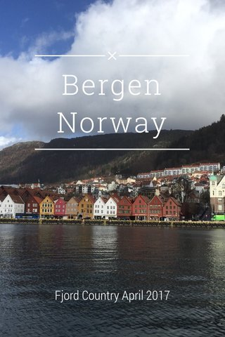 Bergen Norway Fjord Country April 2017